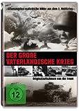 Der große vaterländische Krieg – Originalaufnahmen von der Front